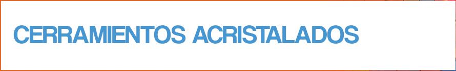 Cerramientos Acristalados plegables y abatibles